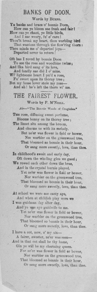 Broadside ballads entitled 'Banks of Doon' and 'The Fairest Flower'